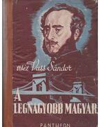 A legnagyobb magyar - Vitéz Vass Sándor