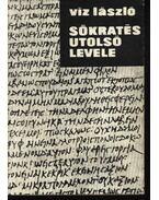 Sókratés utolsó levele - Viz László