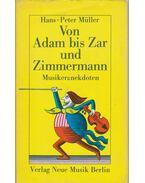 Von Adam bis Zar und Zimmermann
