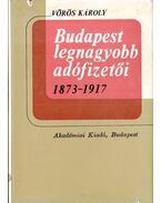 Budapest legnagyobb adófizetői 1873-1917 - Vörös Károly