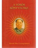 A vörös könyvecske - Mao Ce-Tung