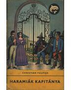 Haramiák kapitánya - Vulpius, Christian