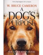 A dogs purpose - Every dog happens for a reason - W. Bruce Cameron