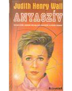 Anyaszív - Wall, Judith Henry