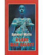 A lady már halott - Walls, Spencer
