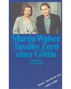 Tassilo: Zorn einer Göttin - Walser, Martin