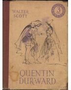 Quentin Durward I-II (egy kötetben) - Walter Scott