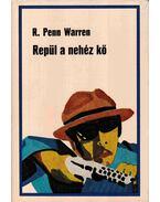 Repül a nehéz kő - Warren, Robert Penn