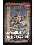 Az antikrisztusés a pásztorok - Wass Albert életműve 14. kötet - Wass Albert