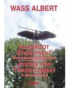 Igazságot Erdélynek! - Justice for Transylvania! - Wass Albert