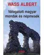 Válogatott magyar mondák és népmesék - Wass Albert
