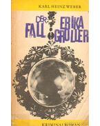 Der Fall Erika Groller - Weber, Karl Heinz