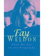 Auto Da Fay - An Autobiography - Weldon, Fay