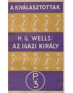 Az igazi király - Wells H. G.