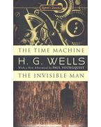 The Time Machine and The Invisible Man - Wells H. G.