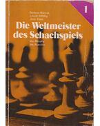 Die Weltmeister des Schachspiels I.