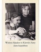 Weöres Sándor és Károlyi Amy élete képekben