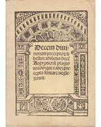 Decem Divinorum Praeceptorum Libellus, Viennae, 1524 - Werbőczy István