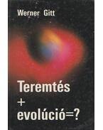 Teremtés+evolúció=? - Werner Gitt