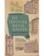 Die Leipziger Messehäuser - Werner Starke