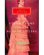 Ethan Frome; Summer; Bunner Sisters - Wharton, Edith