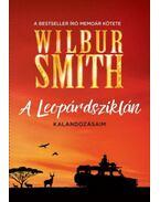 A Leopárdsziklán - Kalandozásaim - Wilbur Smith