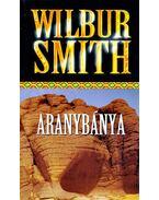 Aranybánya - Wilbur Smith