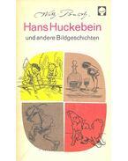 Hans Huckebein und andere Bildgeschichten - Wilhelm Busch