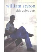 This Quiet Dust - William Styron