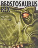 Bedstosaurus Rex - WILSON, TONY