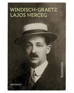 Küzdelmeim - Windischgraetz Lajos Herceg