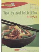Wok- és távol-keleti ételek könyve