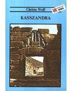 Kasszandra - Wolf, Christa