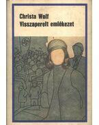 Visszaperelt emlékezet - Wolf, Christa
