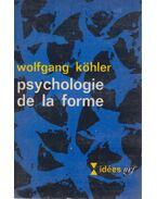 Psychologie de la forme - Wolfgang Köhler