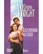 Leuchtender als Gold - Wright, Cynthia