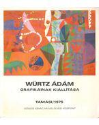 Würtz Ádám grafikáinak kiállítása