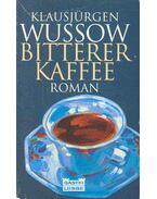 Bitterer Kaffee - Wussow, Klausjürgen