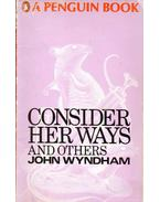 Consider Her Ways and Others - Wyndham, John