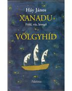 Xanadu (Föld, víz, levegő) - Völgyhíd