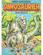 Mein Grosses Dinosaurier Malbuch - XENOS Verlagsgesellschaft