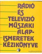 Rádió és televízó műszaki alapismeretek kézikönyve