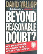 Beyond Reasonable Doubt? - Yallop, David