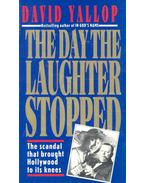 The Day the Laughter Stopped - Yallop, David