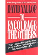 To Encourage the Others - Yallop, David
