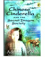 Chinese Cinderella and the Secret Dragon Society - YEN MAH, ADELINE
