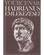 Hadrianus emlékezései - Yourcenar, Marguerite