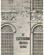 Az esztergomi főszékesegyház - Zádor Anna