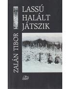 Lassú halált játszik - Zalán Tibor