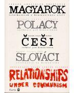 Magyarok-Lengyelek-Csehek-Szlovákok: találkozások a kommunizmus alatt - Zbigniew Gluza